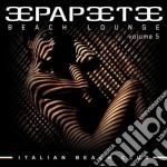 Papeete Beach Lounge Vol 5 cd musicale di ARTISTI VARI