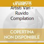 Artisti Vari - Ruvido Compilation cd musicale di ARTISTI VARI
