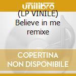 (LP VINILE) Believe in me remixe lp vinile di Feelix Dr