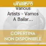 VAMOS A BAILAR COMPILATION cd musicale di AA.VV.