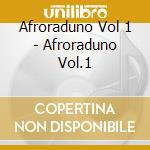 AFRORADUNO VOL.1 cd musicale di ARTISTI VARI