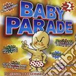 Baby Parade 2 cd musicale di ARTISTI VARI