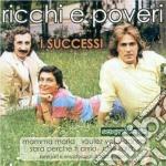 Ricchi & Poveri - I Successi cd musicale di RICCHI E POVERI