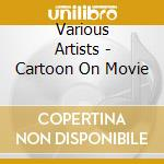 Cartoon on movie cd musicale
