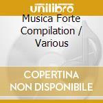 MUSICA FORTE COMPILATION cd musicale di ARTISTI VARI