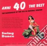 Anni 40 The Best - Swing Dance cd musicale di Artisti Vari
