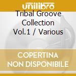 Tribal groove-vol.1 cd musicale di Artisti Vari