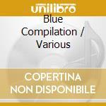 BLUE COMPILATION cd musicale di ARTISTI VARI
