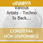 Techno is back cd musicale di Artisti Vari