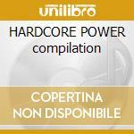 HARDCORE POWER compilation cd musicale di ARTISTI VARI