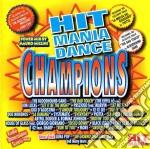 HIT MANIA DANCE CHAMPIONS cd musicale di ARTISTI VARI