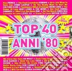 TOP 40 ANNI '80                           cd musicale di ARTISTI VARI