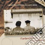 Lorenzo Hengeller Trio - Parlami Mariu' Ma Non D'Amore cd musicale di HENGELLER LORENZO TR