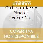 LETTERE DA ORSARA cd musicale di ORCHESTRA JAZZ A.MAI