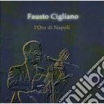Fausto Cigliano - L'oro Di Napoli cd musicale di CIGLIANO FAUSTO