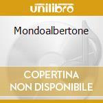 MONDOALBERTONE cd musicale di PICCIONI PIERO