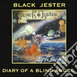 Black Jester - Diary Of A Blind Angel cd musicale