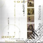 Pecora Michele - I Successi 1977-2007 cd musicale di PECORA MICHELE