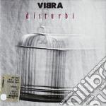 Vibra - Disturbi cd musicale di VIBRA