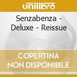 Senzabenza - Deluxe - Reissue cd musicale di Senzabenza