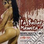 Artisti Vari - Pa' Bailar Mamita cd musicale di AA.VV.