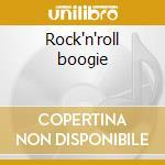 Rock'n'roll boogie cd musicale di Artisti Vari