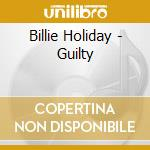 GUILTY cd musicale di HOLIDAY BILLIE