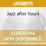 Jazz after hours cd musicale
