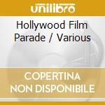 Hollywood Film Parade cd musicale di Artisti Vari