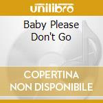 BABY PLEASE DON'T GO cd musicale di WILLIAMSON SONNY BOY