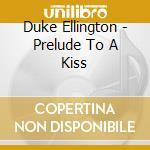 PRELUDE TO A KISS cd musicale di ELLINGTON DUKE