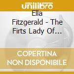 Ella Fitzgerald - The Firts Lady Of Jazz cd musicale di FITZGERALD ELLA