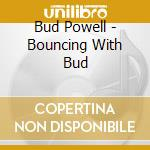 Bud Powell - Bouncing With Bud cd musicale di POWELL BUD