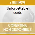 Unforgettable duets cd musicale di Artisti Vari
