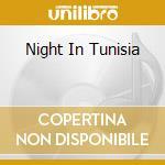 NIGHT IN TUNISIA cd musicale di GILLESPIE DIZZY