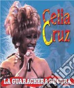 Cruz Celia - La Guarachera De Cuba cd musicale di CRUZ CELIA