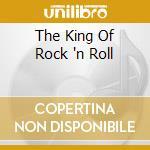 THE KING OF ROCK 'N ROLL cd musicale di PRESLEY ELVIS