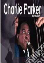 BIRDLAND cd musicale di PARKER CHARLIE