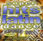 Super Hits Latin Dance 2002 cd musicale di ARTISTI VARI