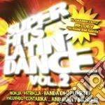 Super Hits Latin Dance Vol.2 cd musicale di ARTISTI VARI