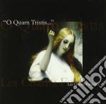 O Quam Tristis - Les Chants Funestes cd musicale di O QUAM TRISTIS