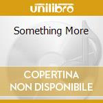 SOMETHING MORE cd musicale di MICHELETTI/SBARAGLI