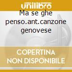 Ma se ghe penso.ant.canzone genovese cd musicale