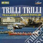 Trilli Trilli, Canzoni Popolari Genovesi cd musicale