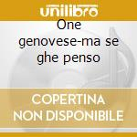 One genovese-ma se ghe penso cd musicale