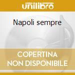 Napoli sempre cd musicale