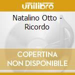 Natalino Otto - Ricordo cd musicale