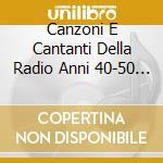 Canzoni E Cantanti Della Radio Anni 40-50 Vol 2 cd musicale