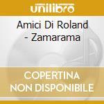 ZAMARAMA cd musicale di AMICI DI ROLAND