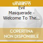 Evil Masquerade - Welcome To The Show cd musicale di Masquerade Evil